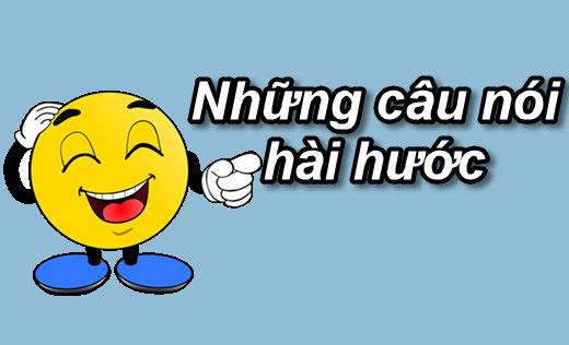 Tổng hợp những câu nói hài hước vui nhộn mang tới tiếng cười giúp bạn giải trí, giảm bớt áp lực công việc, áp lực cuộc sống.