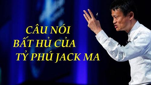 50+ Những Câu Nói Hay Nổi Tiếng Của Tỷ Phú Jack Ma