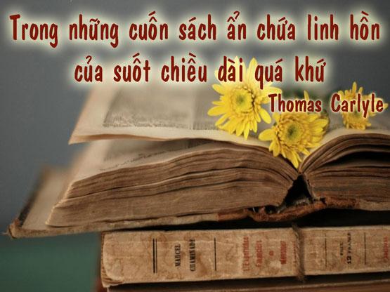 Trong những cuốn sách ẩn chứa linh hồn của suốt chiều dài quá khứ.- Thomas Carlyle