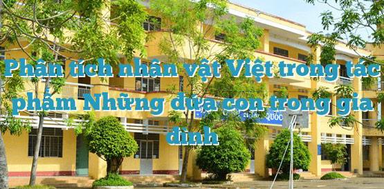 Phân tích nhân vật Việt trong Những đứa con trong gia đình