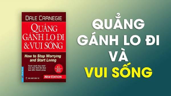 Cuốn sách Quảng Gánh Lo Đi Và Vui Sống - Tác giả Dale Carnigie