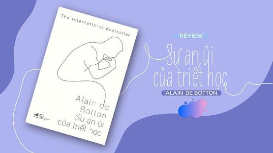 Review sách Sự An Ủi Của Triết Học - Alain De Botton
