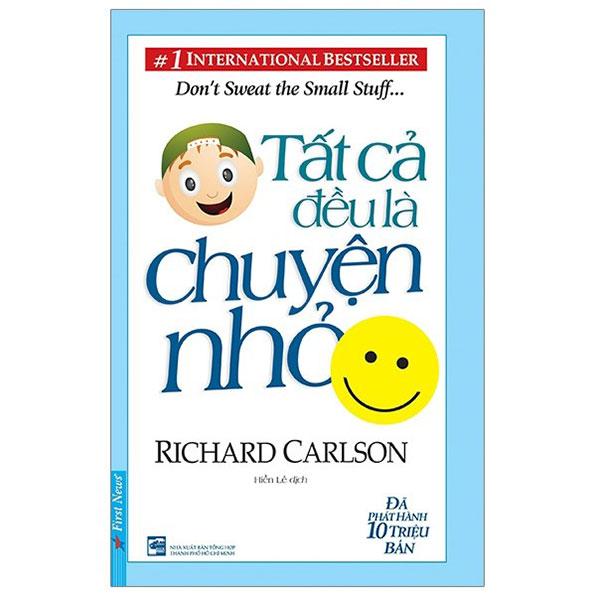 Cuốn sách Tất Cả Đều Là Chuyện Nhỏ - Richard Carlson