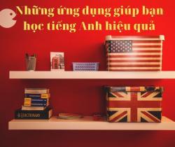 Những Ứng Dụng Giúp Bạn Học Tiếng Anh Hiệu Quả