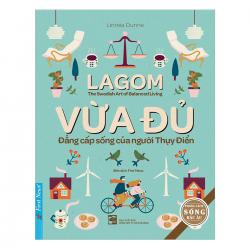 Review sách Lagom - Vừa Đủ - Đẳng Cấp Sống Của Người Thụy Điển