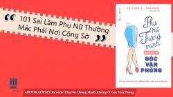 Review Sách Phụ Nữ Thông Minh Không Ở Góc Văn Phòng