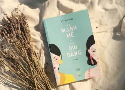 Tóm tắt & Review sách Càng Mạnh Mẽ, Càng Dịu Dàng - Lý Ái Linh