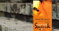 Những trích dẫn hay và ý nghĩa trong sách Người tình Sputnik
