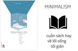 Review Sách Phong Cách Sống Minimalism - Sống Tối Giản Cho Đời Thanh Thản