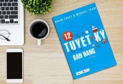 Review sách 12 tuyệt kỹ bán hàng - Dân Sale nhất định phải có