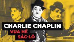 Những Câu Nói Hay Nhất Của Vua Hề Sác Lô (Charlie Chaplin)