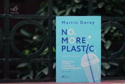 Review sách No More Plastic - Martin Dorey