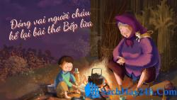 Đóng vai người cháu kể lại bài thơ Bếp lửa của Bằng Việt