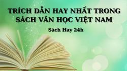 Trích Dẫn Hay Nhất Trong Sách Văn Học Việt Nam