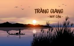 Tràng Giang - Một âm hưởng của thời đại