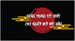 Top 10 Khóa học tiếng Trung online hay nhất cho người mới bắt đầu