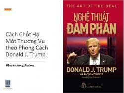 The Art of The Deal - Nghệ Thuật Đàm Phán của Donald J. Trump