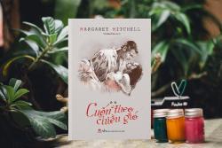 Review sách Cuốn Theo Chiều Gió - Margaret Mitchell